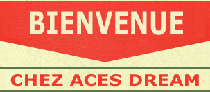 Bienvenue chez Aces Dream